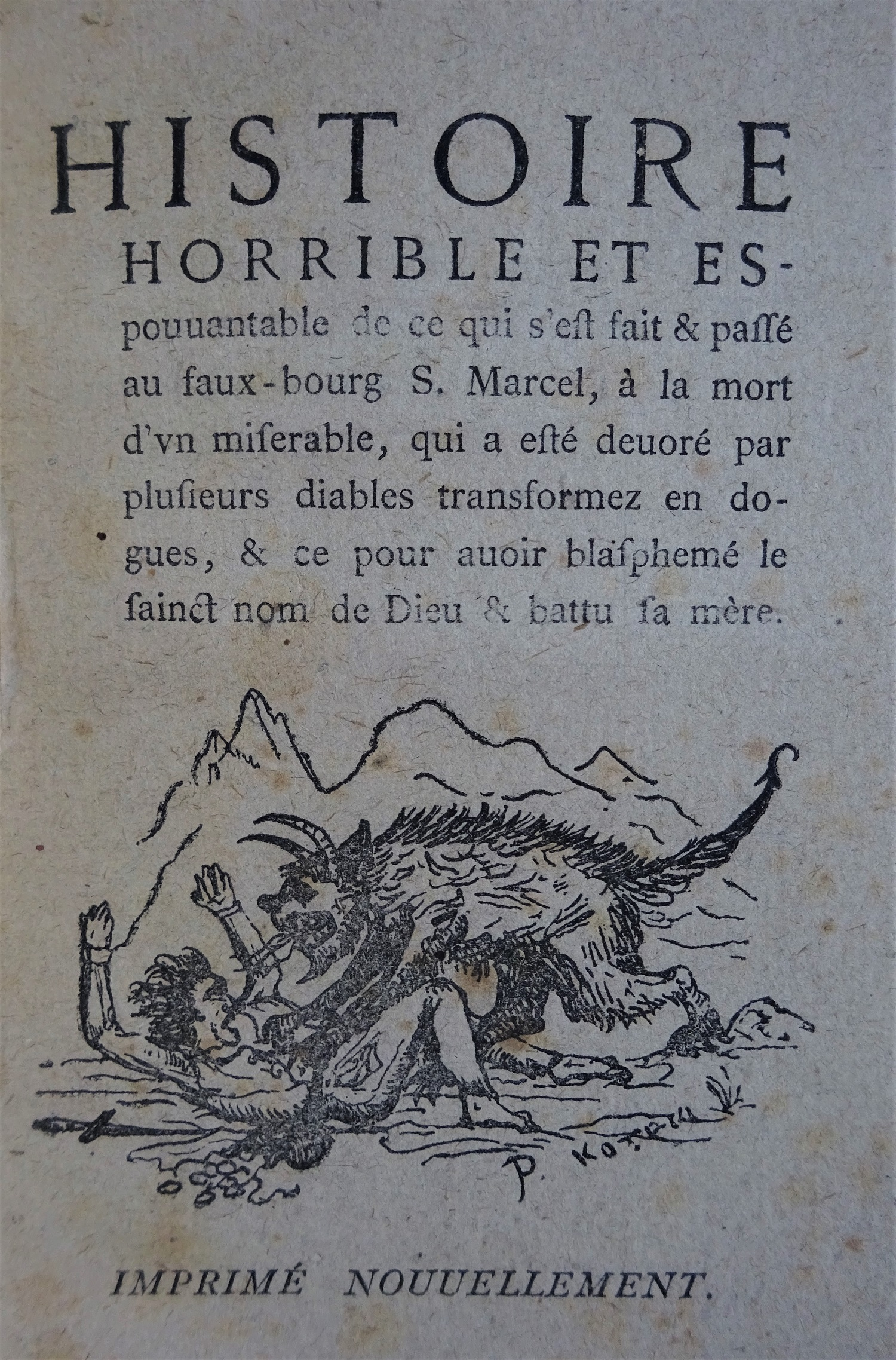 Histoire horrible et espouventable de ce qui s'est fait & passé au faubourg S.Marcel