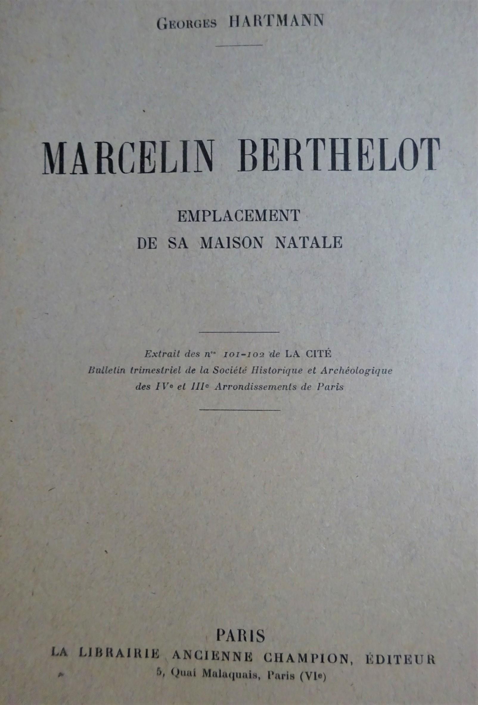 Marcelin Berthelot. Emplacement de sa maison natale
