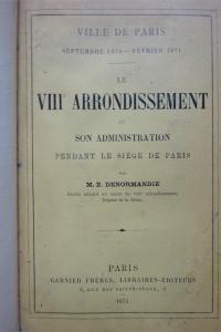 Le VIIIe asrrondissement et son administration pendant le Siège de Paris