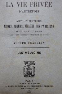 La vie privée d'autrefois du XIIe au XVIIIe Les médecins