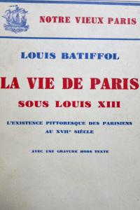 Notre vieux Paris. La vie de Paris sous Louis XIII