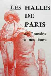 Les Halles de Paris des Romains à nos jours