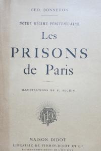 Notre régime pénitentiaire Les Prisons de Paris