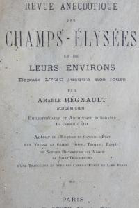 Revue anecdotique des Champs Elysées et de leurs environs